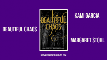 Review: Beautiful Chaos by Kami Garcia and Margaret Stohl