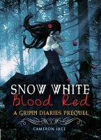 Review: Snow White Blood Red by Cameron Jace