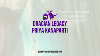 Blog Tour: Dracian Legacy by Priya Kanaparti – Review