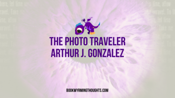 Blog Tour: The Photo Traveler by Arthur J. Gonzalez – Review