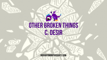Review: Other Broken Things by C. Desir (Hi, This is Miss Black Sheep Talking Today)
