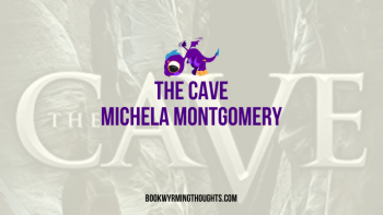 ARC Review: The Cave by Michela Montgomery