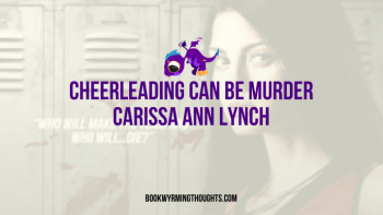 Blog Tour: Cheerleading Can Be Murder by Carissa Ann Lynch – Review