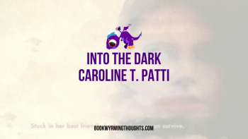 Review: Into the Dark by Caroline T. Patti