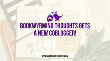 Bookwyrming Thoughts Gets A New Coblogger!