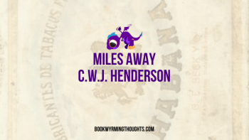 ARC Review: Miles Away (Time Crisis Saga #1) by C.W.J. Henderson