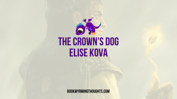 Cover Reveal + Review: The Crown's Dog by Elise Kova