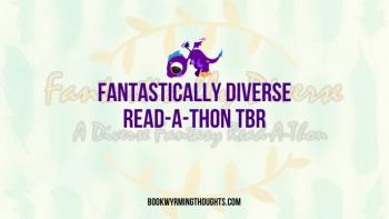 Fantastically Diverse Read-A-Thon TBR