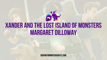 ARC Review: Xander and the Lost Island of Monsters by Margaret Dilloway