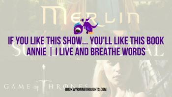 If You Like This Show… You'll Like This Book | Novel Newcomers (Annie from I Live and Breathe Words)