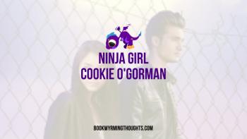 Ninja Girl by Cookie O'Gorman | Blog Tour Review + Giveaway