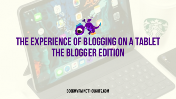 The Experience of Blogging on a Tablet (Blogger Edition)