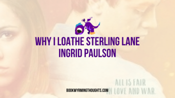 Blog Tour: Why I Loathe Sterling Lane by Ingrid Paulson | ARC Review