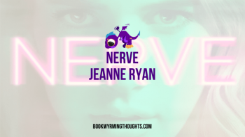 Nerve by Jeanne Ryan | Audiobook Review (Who Would Dare… Really?)