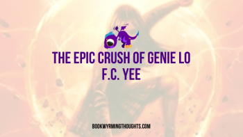 The Epic Crush of Genie Lo by F.C. Yee | ARC Review (Chinese Mythology and Tall, Angry Asians!)