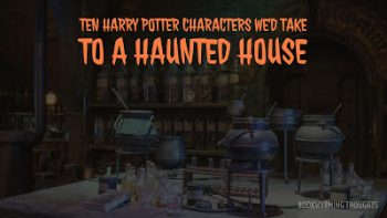 We're Taking the Harry Potter Characters to a Haunted House