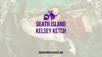 Blog Tour: Death Island by Kelsey Ketch | ARC Review