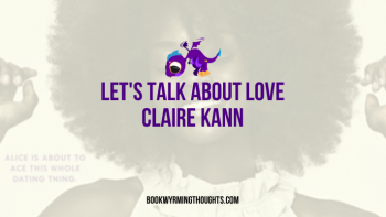 Blog Tour: Let's Talk About Love by Claire Kann | Review