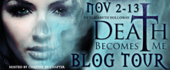 Blog Tour: Death Becomes Me by Elizabeth Holloway – ARC Review + Giveaway