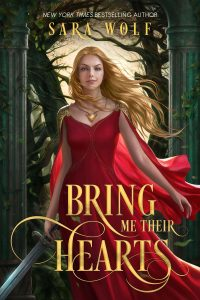 Blog Tour: Bring Me Their Hearts by Sara Wolf – ARC Review