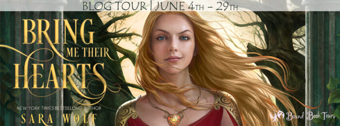 Blog Tour: Bring Me Their Hearts by Sara Wolf - ARC Review