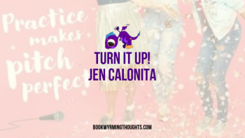 Turn It Up! by Jen Calonita | YA Pitch Perfect?