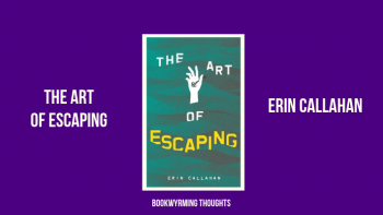 The Art of Escaping by Erin Callahan | Thank You, Death, Come Again
