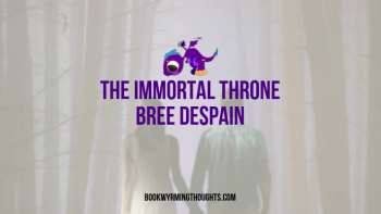 The Immortal Throne by Bree Despain | Finally An Ending to Daphne and Haden