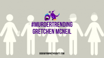 #Murdertrending by Gretchen McNeil | Creepy, Gross, but still keeps you glued