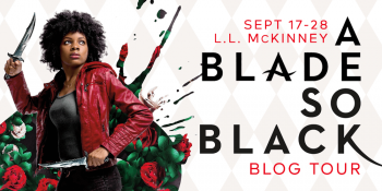 Why A Blade So Black by L.L. McKinney Might Be the Perfect Book for You (Plus Giveaway)