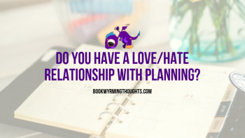 Do You Have A Love/Hate Relationship With Planning?