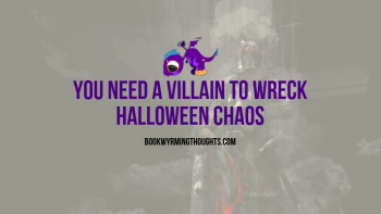 You Need a Villain to Wreck Halloween Chaos