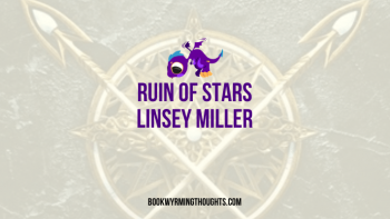 Ruin of Stars by Linsey Miller | It wasn't as exciting or adventurous