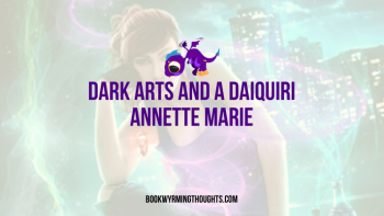 Dark Arts and a Daiquiri by Annette Marie | Book three can't come any sooner?😭