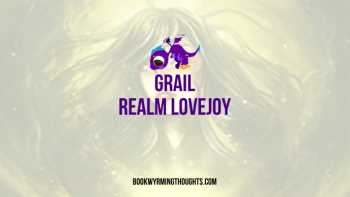 Grail by Realm Lovejoy | Morgan continues her internal struggle