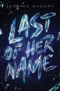 Last of Her Name by Jessica Khoury | Friendships, Family, Space!