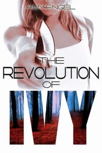 the revolution of ivy amy engel