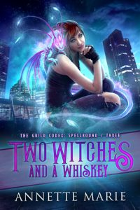 Two Witches and a Whiskey by Annette Marie | I devoured this!