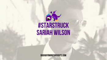 #Starstruck by Sariah Wilson | OMG much cuteness
