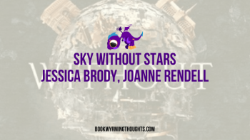 Sky Without Stars by Jessica Brody and Joanne Rendell | Les Misérables in Space 🚀