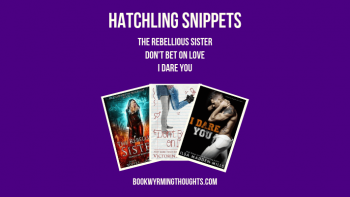 Mini Reviews: The Rebellious Sister, Don't Bet On Love, I Dare You