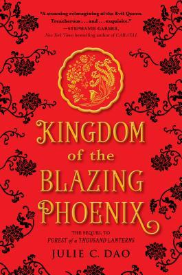 Kingdom of the Blazing Phoenix by Julie C. Dao | Better than the first