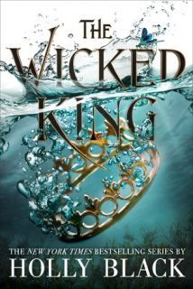 The Wicked King by Holly Black | I have a need for Queen of Nothing