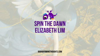 Spin the Dawn by Elizabeth Lim | Weaving magic and fashion