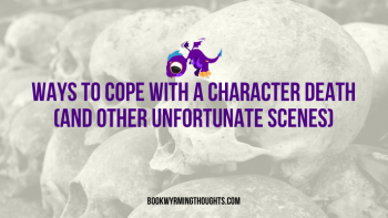 Ways to Cope with a Character Death (and Other Unfortunate Scenes)