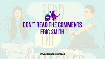 Q&A with Eric Smith, author of Don't Read the Comments