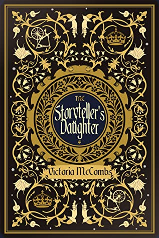 The Storyteller's Daughter by Victoria McCombs