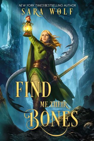 Find Me Their Bones by Sara Wolf | A tad disappointed, but not overly