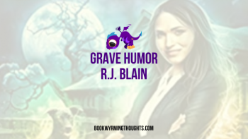 Grave Humor by R.J. Blain | The book went to an early grave