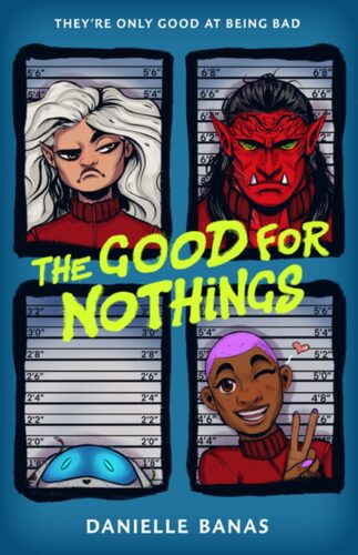 The Good for Nothings by Danielle Banas | Heist, found family, space